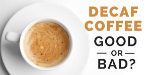 decaf coffee harmful